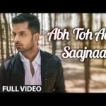 Abh Toh Aaja Saajnaa Lyrics & Chords From Akul